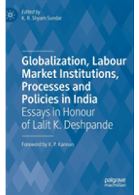 Obálka knihy  Globalization, Labour Market Institutions, Processes and Policies in India od , ISBN:  9789811371103