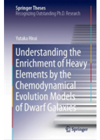 Obálka knihy  Understanding the Enrichment of Heavy Elements by the Chemodynamical Evolution Models of Dwarf Galaxies od Hirai Yutaka, ISBN:  9789811378836