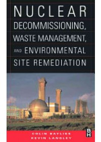 Obálka knihy  Nuclear Decommissioning, Waste Management, and Environmental Site Remediation od Bayliss Colin (United Kingdom Atomic Energy Authority (UKAEA) Director of Major Projects), ISBN:  9780750677448