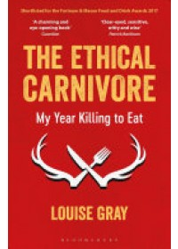 Obálka knihy  Ethical Carnivore od Gray Louise, ISBN:  9781472933102