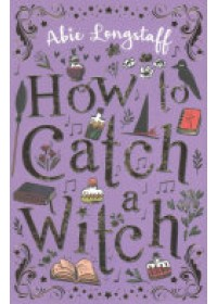 Obálka knihy  How to Catch a Witch od Longstaff Abie, ISBN:  9781407162515