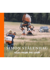 Obálka knihy  Tales from the Loop od Stalenhag Simon, ISBN:  9781624650390