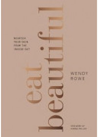 Obálka knihy  Eat Beautiful od Rowe Wendy, ISBN:  9781785033254