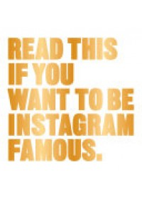 Obálka knihy  Read This If You Want to be Instagram Famous od Carroll Henry, ISBN:  9781780679679