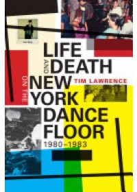 Obálka knihy  Life and Death on the New York Dance Floor, 1980-1983 od Lawrence Tim, ISBN:  9780822361862