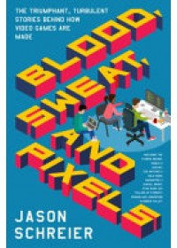 Obálka knihy  Blood, Sweat, and Pixels od Schreier Jason, ISBN:  9780062651235