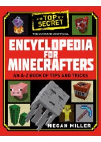 Obálka knihy  Ultimate Unofficial Encyclopedia for Minecrafters od Miller Megan, ISBN:  9781408883143