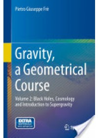 Obálka knihy  Gravity, a Geometrical Course: Volume 2: Black Holes, Cosmology and Introduction to Supergravity od Fre P., ISBN:  9789400754423
