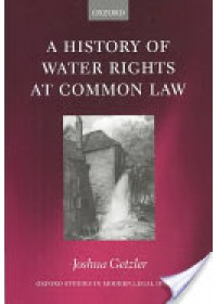Obálka knihy  History of Water Rights at Common Law od Getzler Joshua (Fellow and Tutor in Law at St Hugh's College Oxford), ISBN:  9780198265818
