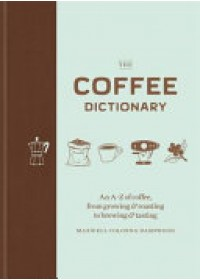 Obálka knihy  Coffee Dictionary od Colonna-Dashwood Maxwell, ISBN:  9781784723019