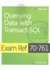 Obálka knihy  EXAM REF 70761 QUERYING DATA WITH TRANSA od BEN-GAN ITZIK, ISBN:  9781509304332