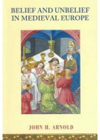 Obálka knihy  Belief and Unbelief in Medieval Europe od Arnold John H., ISBN:  9780340807866