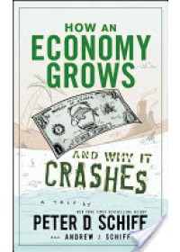 Obálka knihy  How an Economy Grows and Why It Crashes od Schiff Peter D., ISBN:  9780470526705