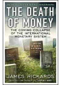 Obálka knihy  Death of Money od Rickards James, ISBN:  9780670923700