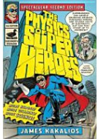 Obálka knihy  Physics of Superheroes od Kakalios James, ISBN:  9780715639115