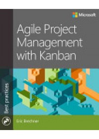 Obálka knihy  Agile Project Management with Kanban od Brechner Eric, ISBN:  9780735698956