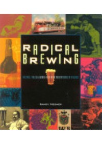 Obálka knihy  Radical Brewing od Mosher Randy, ISBN:  9780937381830