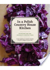 Obálka knihy  In a Polish Country House Kitchen od Applebaum Anne, ISBN:  9781452110554