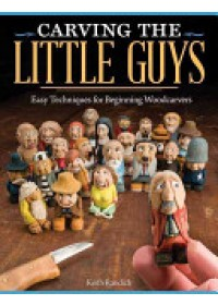 Obálka knihy  Carving the Little Guys od Randich Keith, ISBN:  9781565237759