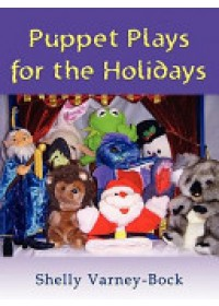 Obálka knihy  Puppet Plays for the Holidays od Varney-Bock Shelly, ISBN:  9781587369292
