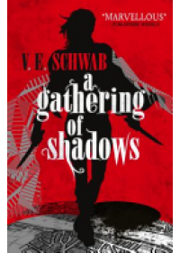 Obálka knihy  Gathering of Shadows od Schwab V. E., ISBN:  9781783295425
