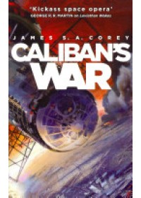 Obálka knihy  Caliban's War od Corey James S. A., ISBN:  9781841499918