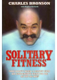 Obálka knihy  Solitary Fitness od Bronson Charles, ISBN:  9781844543090