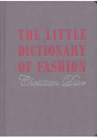 Obálka knihy  Little Dictionary of Fashion od Dior Christian, ISBN:  9781851775552