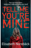 Obálka knihy  Tell Me You're Mine od Noreback Elisabeth, ISBN:  9780749023430