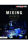 Obálka knihy  Mixing Secrets for  the Small Studio od Senior Mike, ISBN:  9781138556379