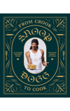 Obálka knihy  From Crook to Cook od Dogg Snoop, ISBN:  9781452179612