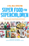 Obálka knihy  Superfood for Superchildren od Noakes Professor Tim, ISBN:  9781472137265