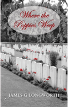Obálka knihy  Where the Poppies Weep od Longworth James G., ISBN:  9781786234742