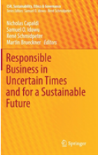 Obálka knihy  Responsible Business in Uncertain Times and for a Sustainable Future od , ISBN:  9783030112165