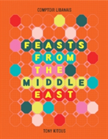 Feasts From the Middle East (Kitous Tony)(Pevná vazba)