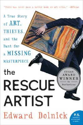 The Rescue Artist: A True Story of Art, Thieves, and the Hunt for a Missing Masterpiece (Dolnick Edward)(Paperback)