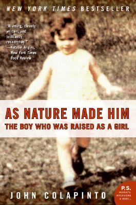 As Nature Made Him: The Boy Who Was Raised as a Girl (Colapinto John)(Paperback)