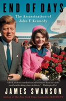End of Days - The Assassination of John F. Kennedy (Swanson James L.)(Paperback)