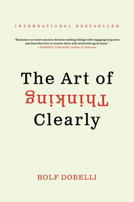 The Art of Thinking Clearly (Dobelli Rolf)(Paperback)