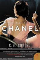 Mademoiselle Chanel - A Novel (Gortner C. W.)(Paperback)