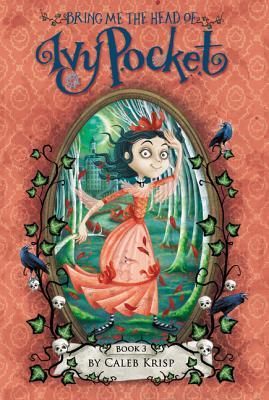 Bring Me the Head of Ivy Pocket (Krisp Caleb)(Paperback)