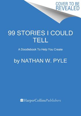 99 Stories I Could Tell - A Doodlebook To Help You Create (Pyle Nathan W.)(Paperback / softback)