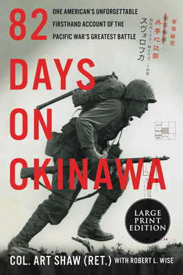 82 Days on Okinawa: One American's Unforgettable Firsthand Account of the Pacific War's Greatest Battle (Shaw Art)(Paperback)