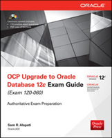OCP Upgrade to Oracle Database 12c Exam Guide (Exam 1Z0-060) (Alapati Sam R.)(Paperback)