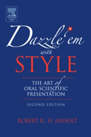 Dazzle 'em with Style - The Art of Oral Scientific Presentation (Anholt Robert R. H.)(Paperback)