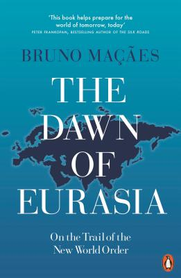 Dawn of Eurasia - On the Trail of the New World Order (Macaes Bruno)(Paperback / softback)