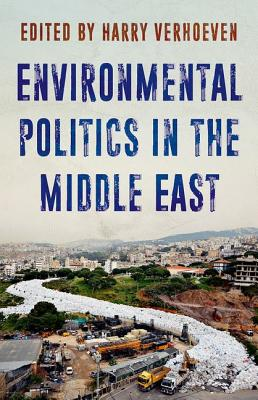 Environmental Politics in the Middle East (Verhoeven Harry)(Paperback)