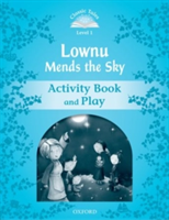 Classic Tales: Level 1: Lownu Mends the Sky Activity Book & Play(Paperback)