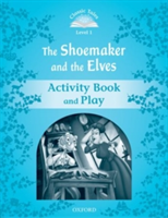 Classic Tales Second Edition: Level 1: The Shoemaker and the Elves Activity Book & Play(Paperback)