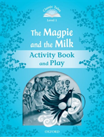 Classic Tales Second Edition: Level 1: The Magpie and the Milk Activity Book & Play(Paperback)